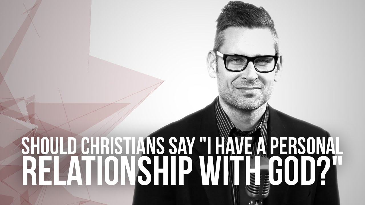 654.-Should-Christians-Say-I-Have-A-Personal-Relationship-With-God