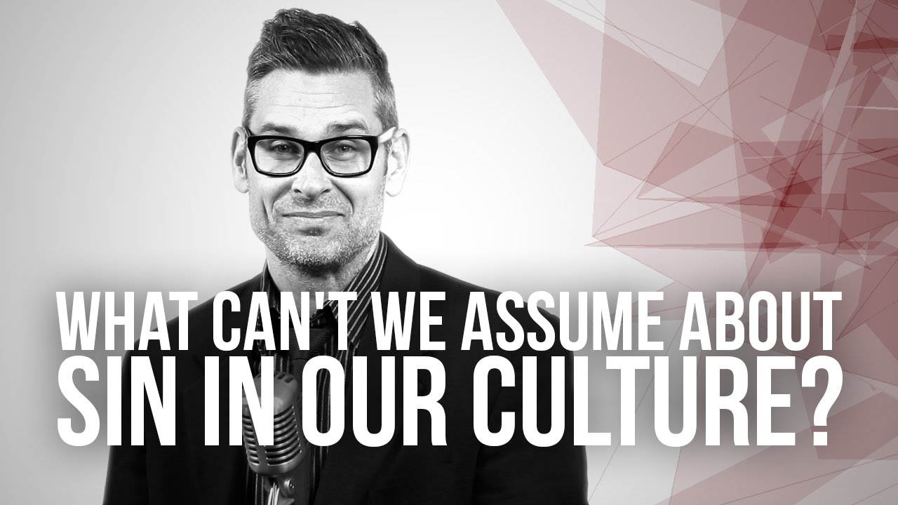 655.-What-Cant-We-Assume-About-Sin-In-Our-Culture