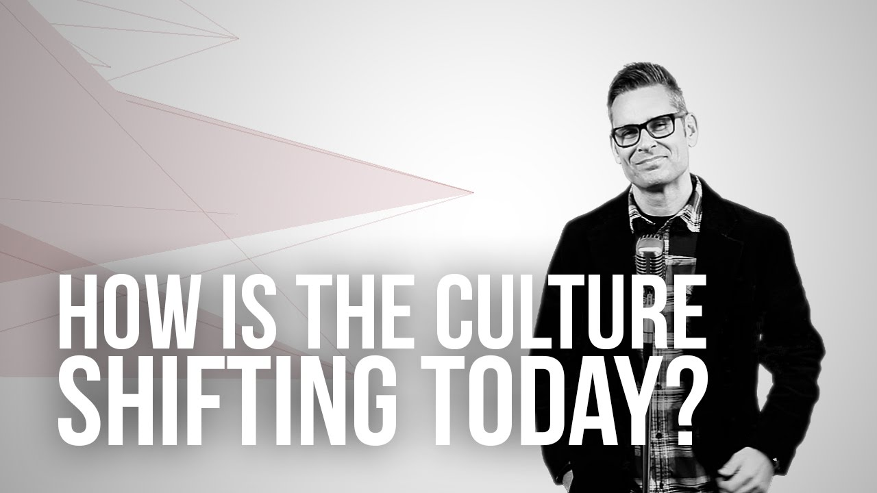 657.-How-Is-The-Culture-Shifting-Today