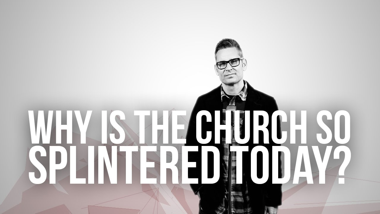 662.-Why-Is-The-Church-So-Splintered-Today