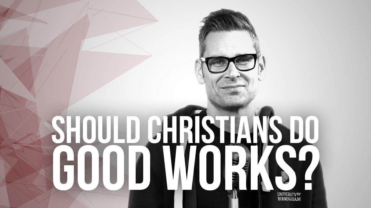 666.-Should-Christians-Do-Good-Works