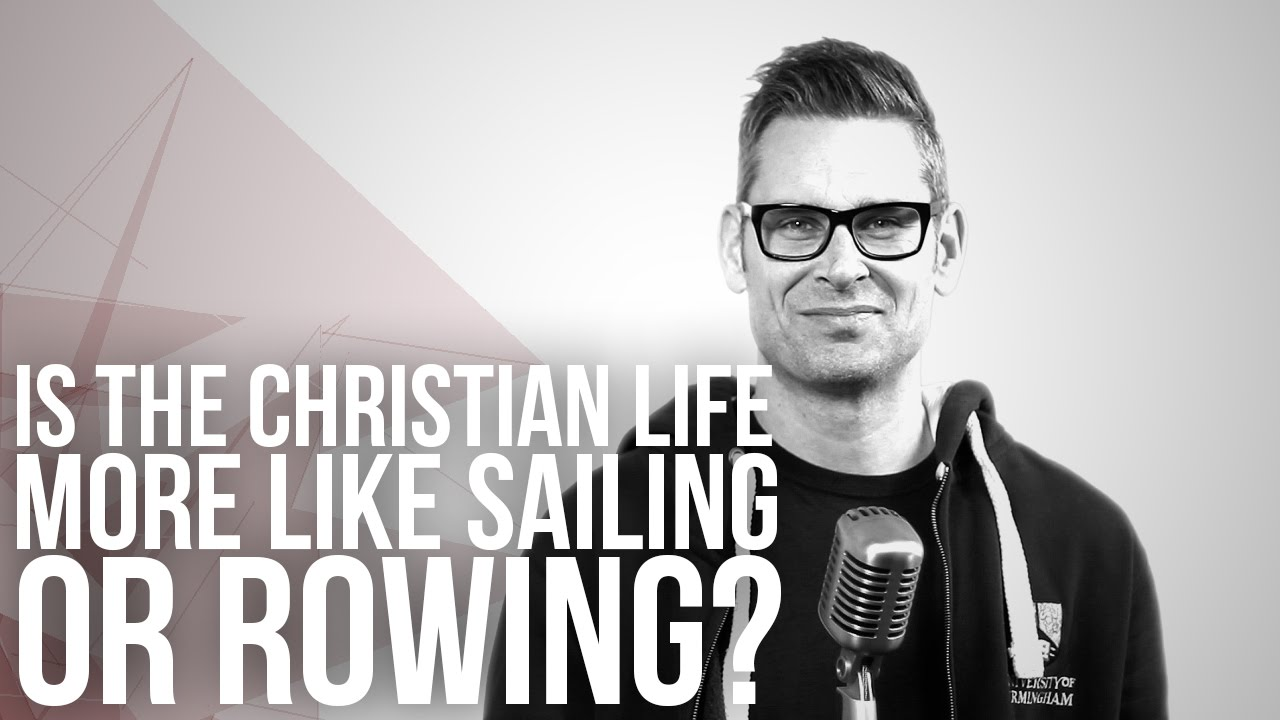 668.-Is-The-Christian-Life-More-Like-Sailing-Or-Rowing