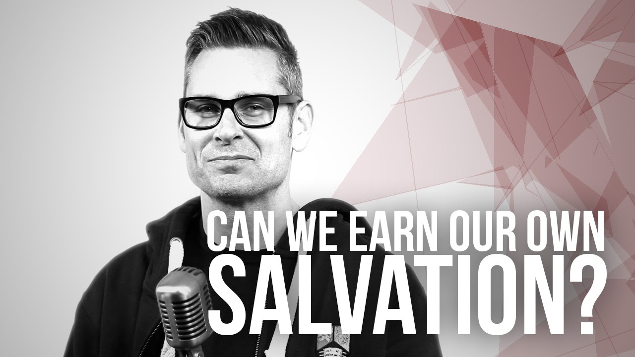 669.-Can-We-Earn-Our-Own-Salvation
