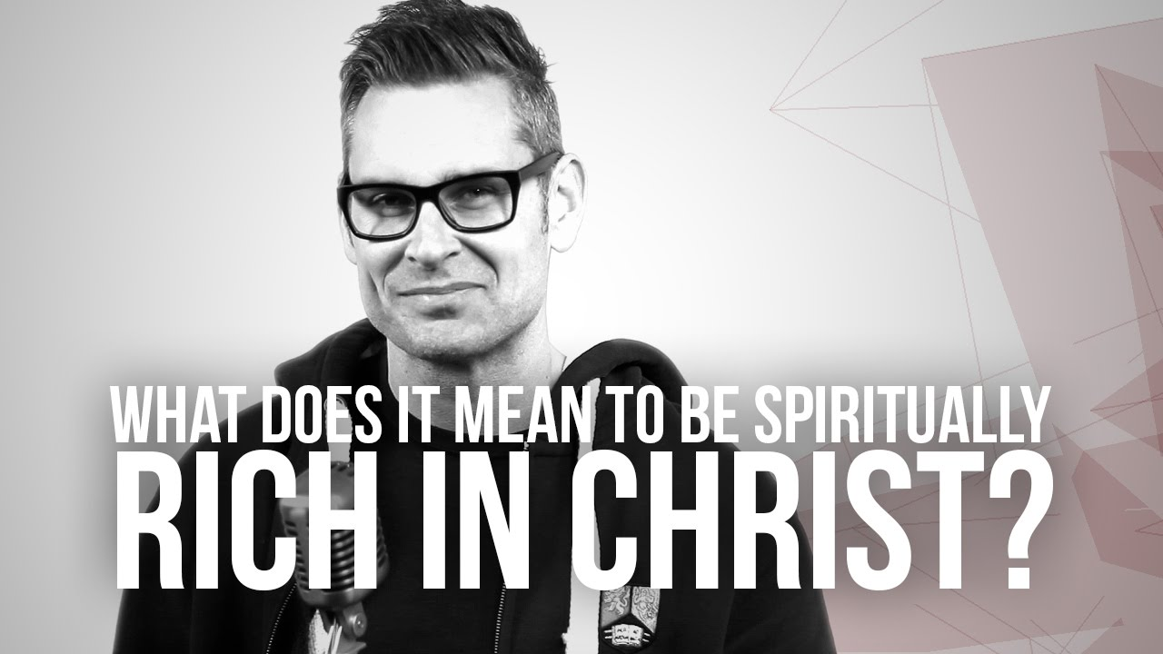 671.-What-Does-It-Mean-To-Be-Spiritually-Rich-In-Christ