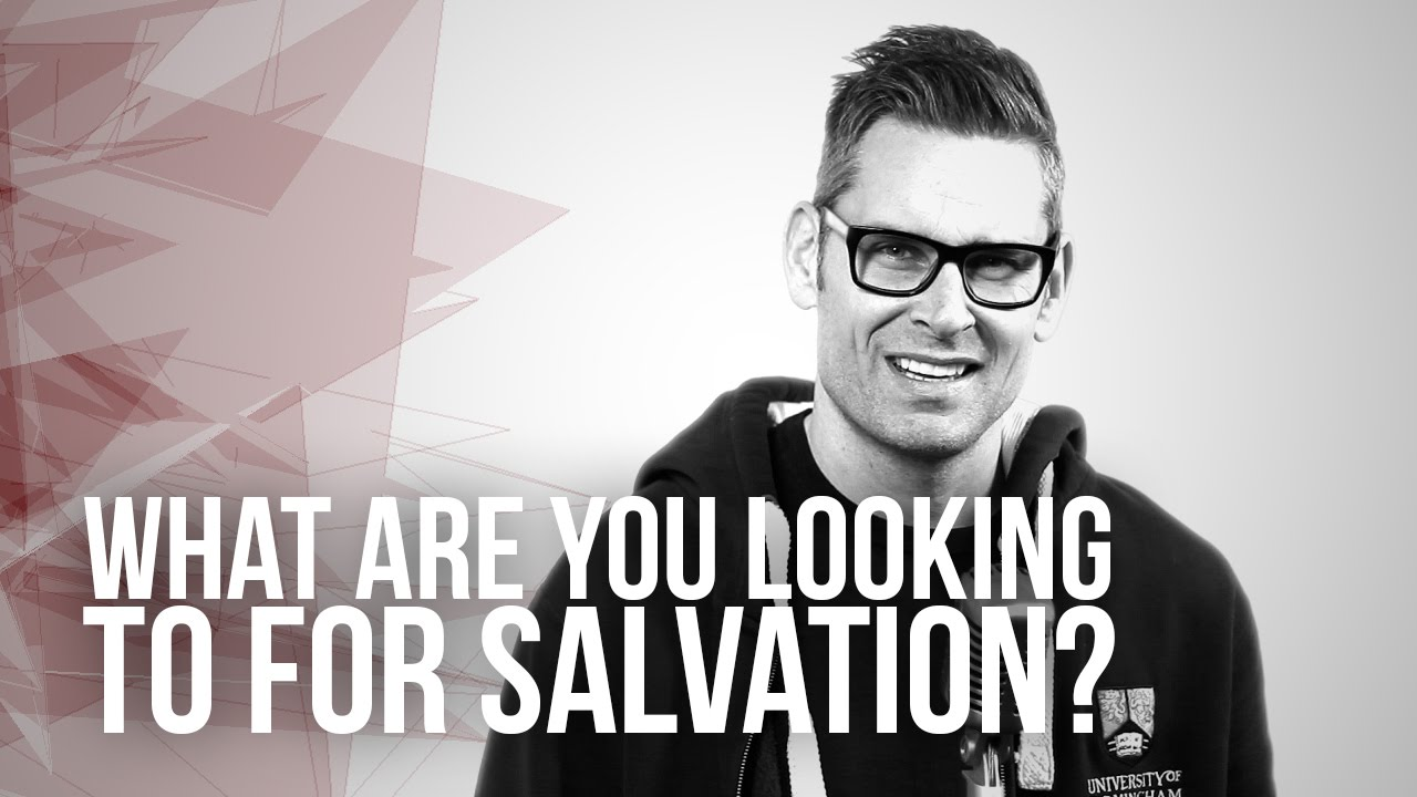 672.-What-Are-You-Looking-To-For-Salvation