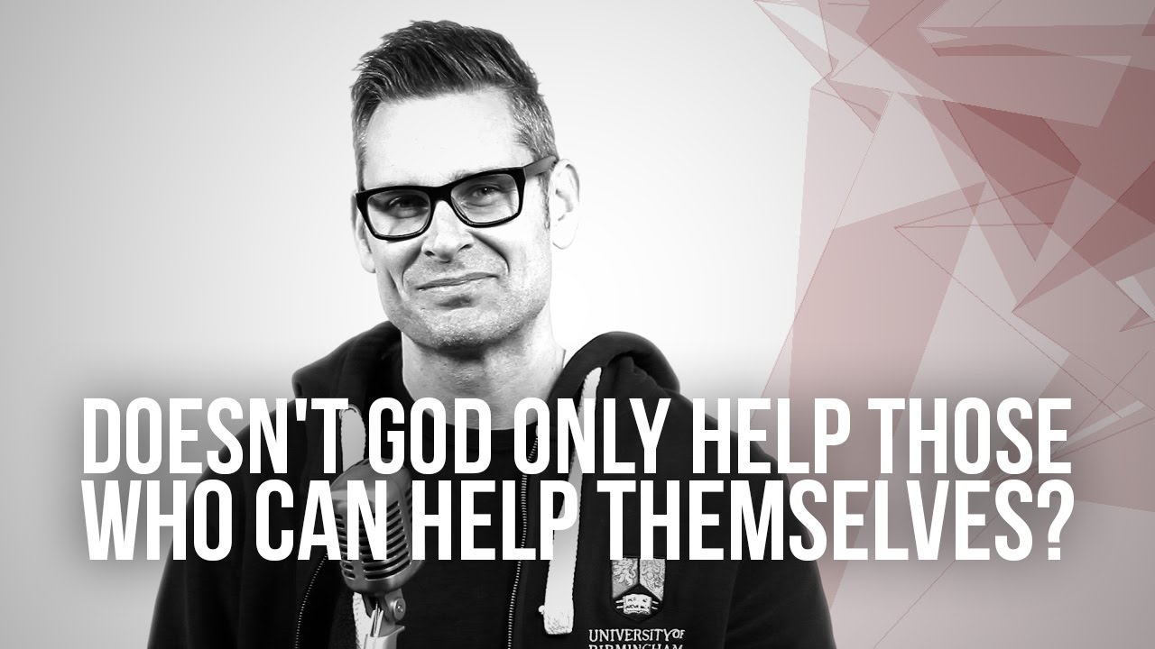 673.-Doesnt-God-Only-Help-Those-Who-Can-Help-Themselves