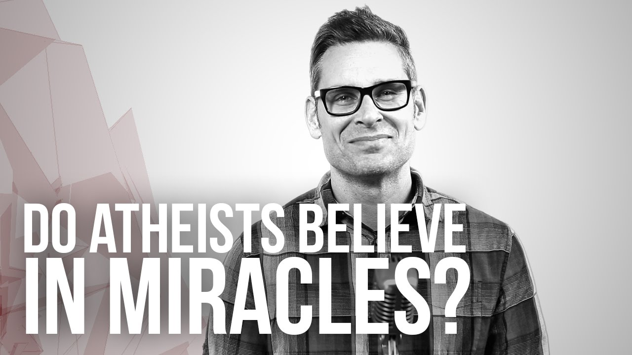 674.-Do-Atheists-Believe-In-Miracles