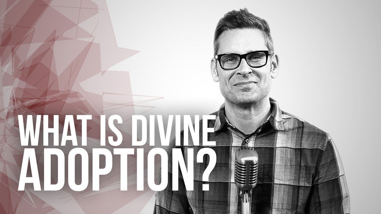 676.-What-Is-Divine-Adoption