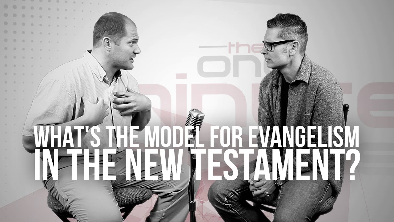 710.-Whats-The-Model-For-Evangelism-In-The-New-Testament
