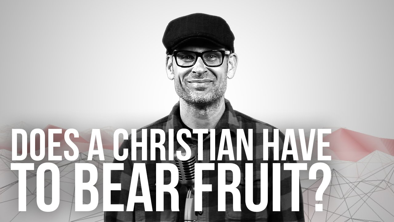 729.-Does-A-Christian-Have-To-Bear-Fruit