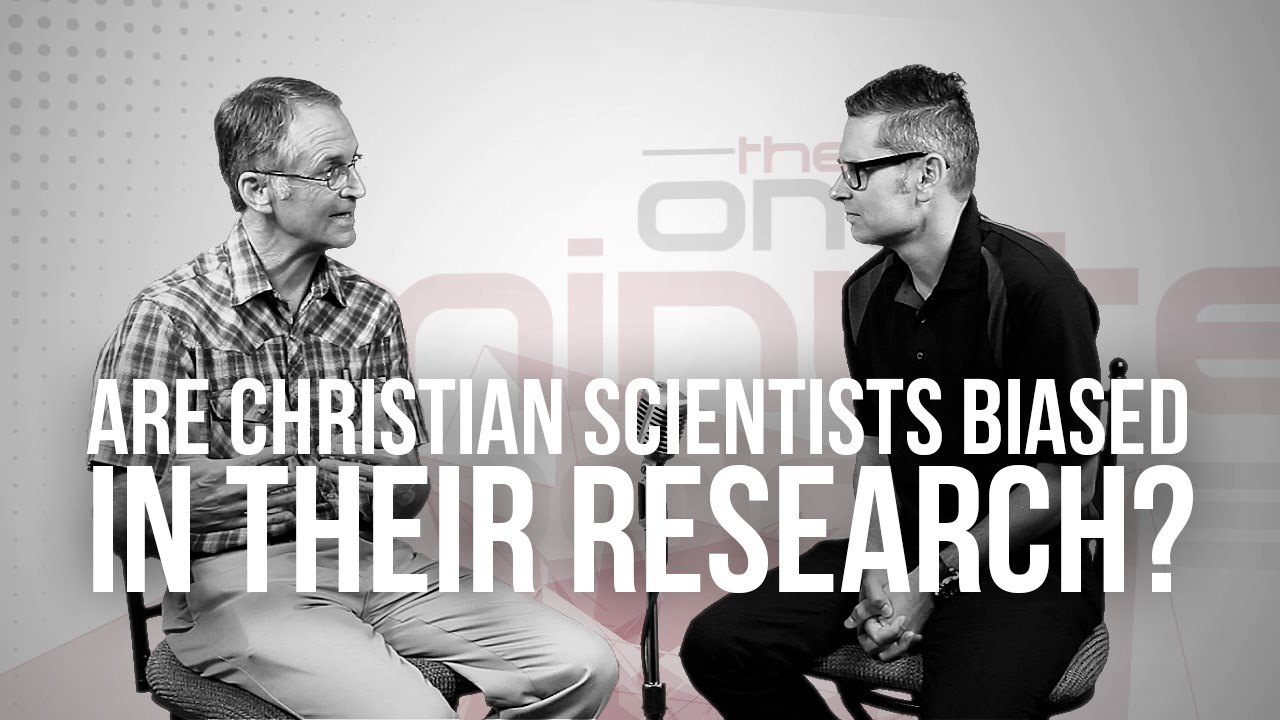 730.-Are-Christian-Scientists-Biased-In-Their-Research