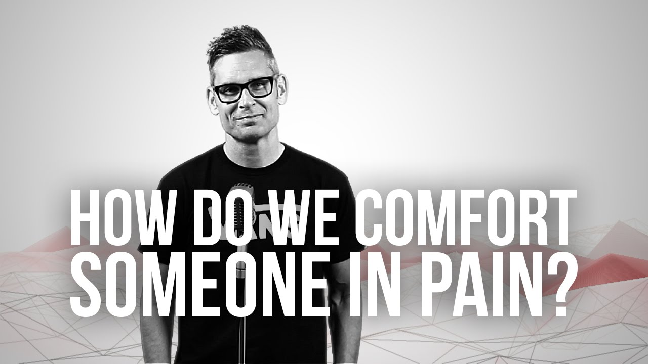 741.-How-Do-We-Comfort-Someone-In-Pain