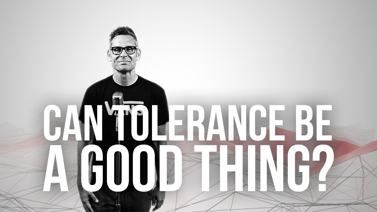 742.-Can-Tolerance-Be-A-Good-Thing