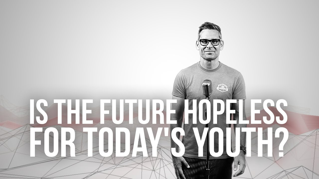 751.-Is-The-Future-Hopeless-For-Todays-Youth
