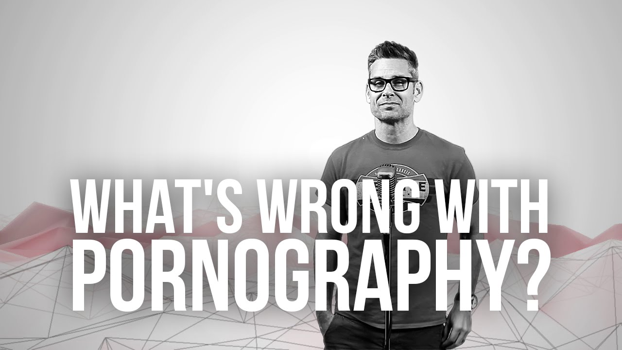 756.-Whats-Wrong-With-Pornography