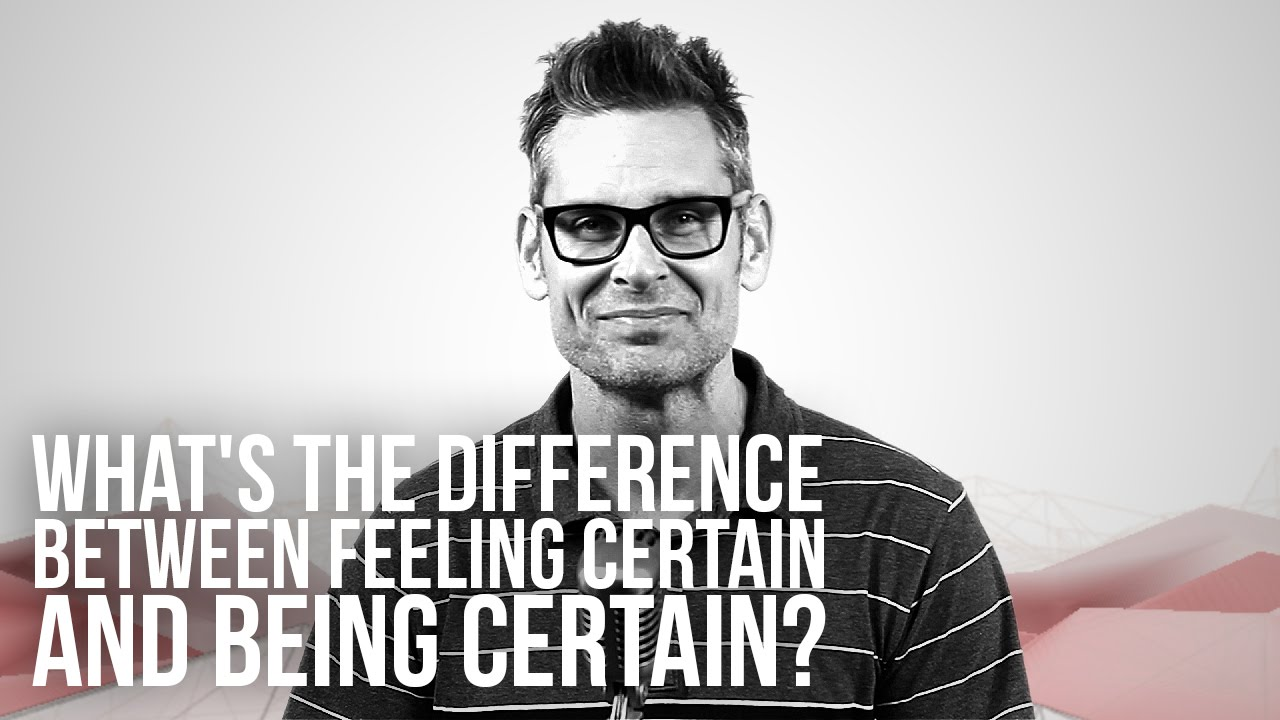 771.-Whats-The-Difference-Between-Feeling-Certain-And-Being-Certain