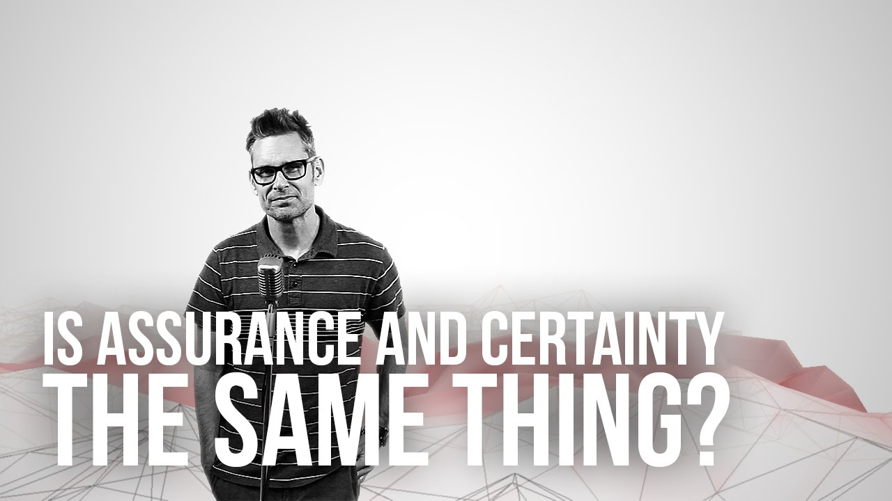 772.-Is-Assurance-And-Certainty-The-Same-Thing