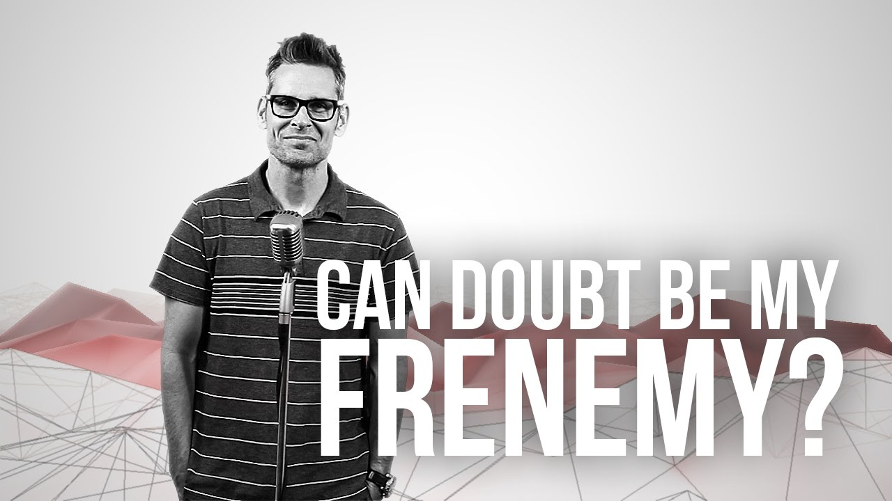 774.-Can-Doubt-Be-My-Frenemy