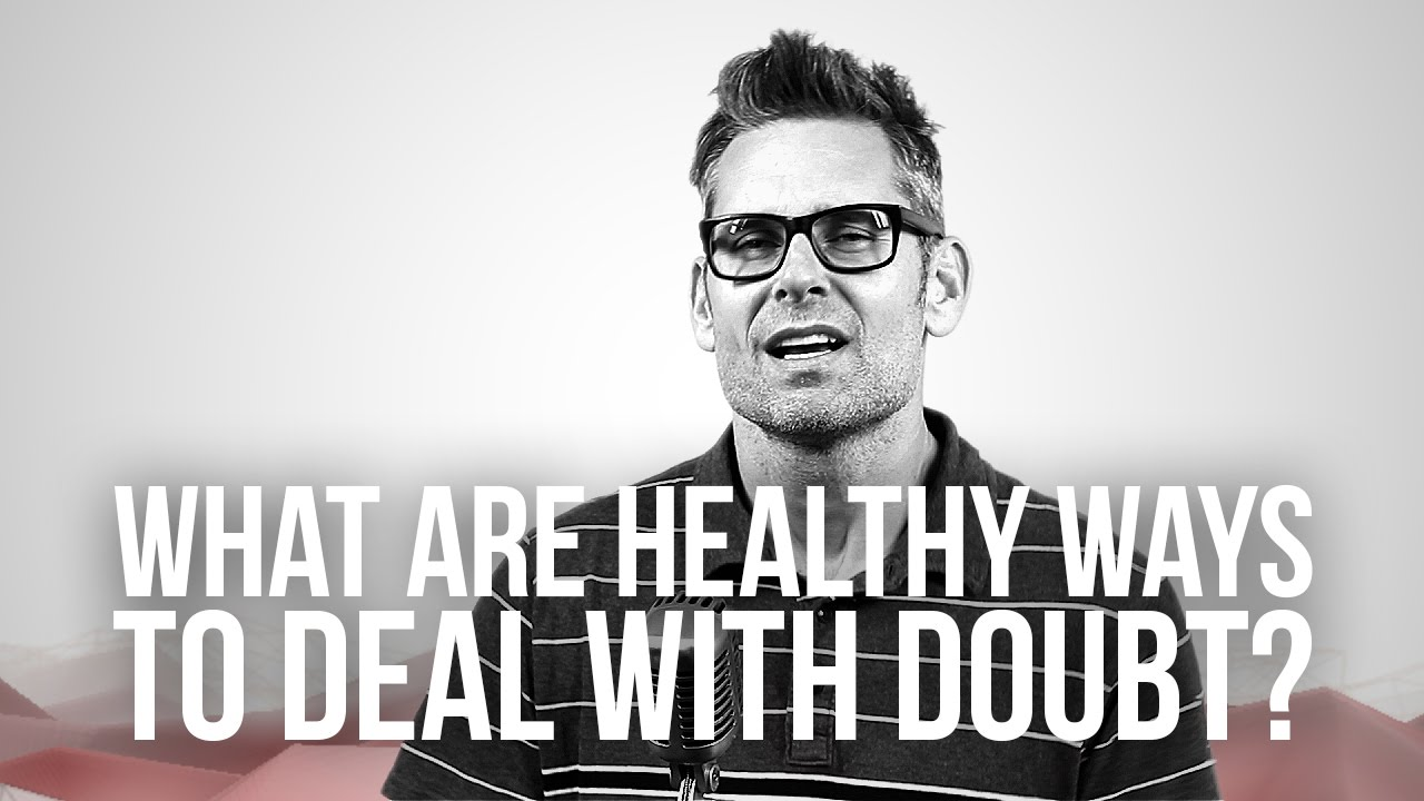 775.-What-Are-Healthy-Ways-To-Deal-With-Doubt