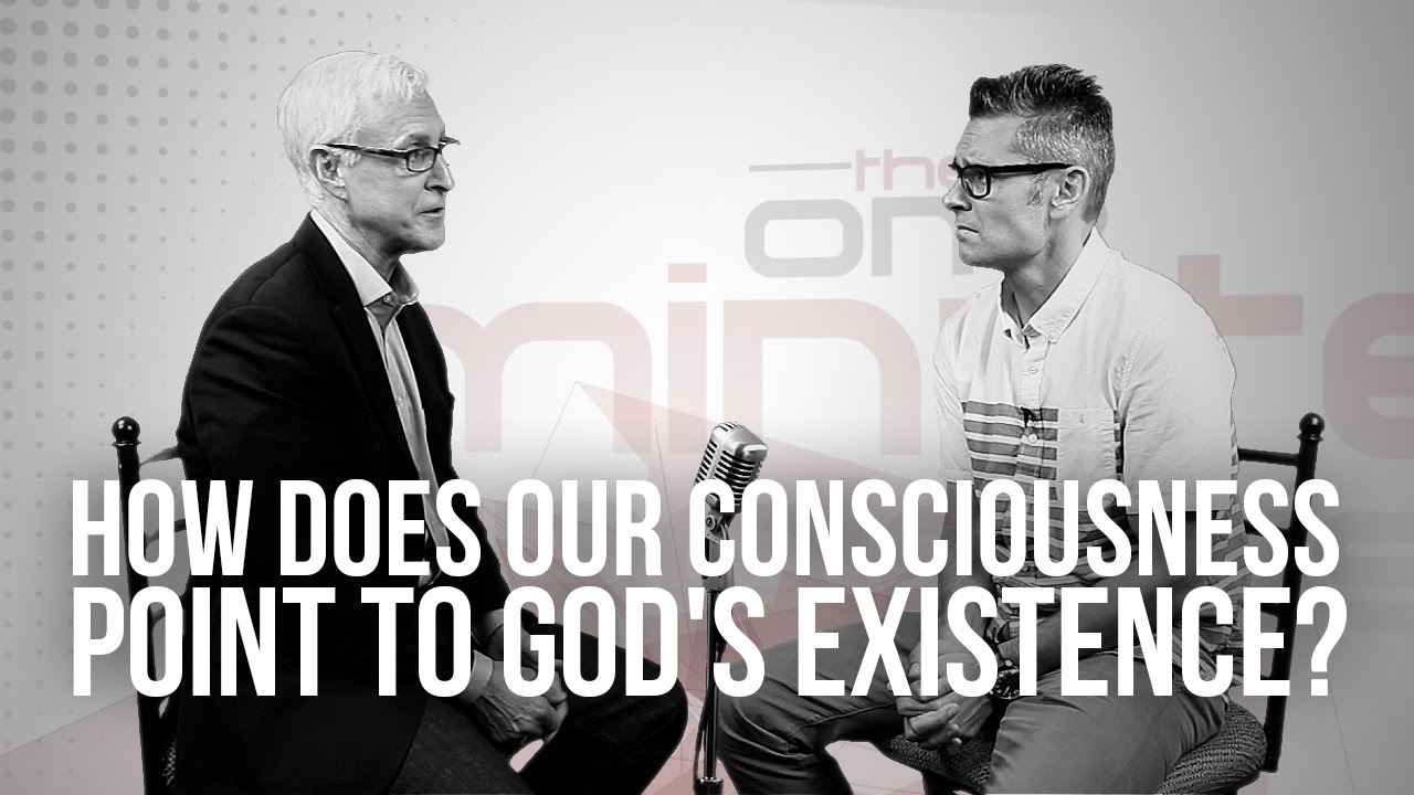 781.-How-Does-Our-Consciousness-Point-To-Gods-Existence