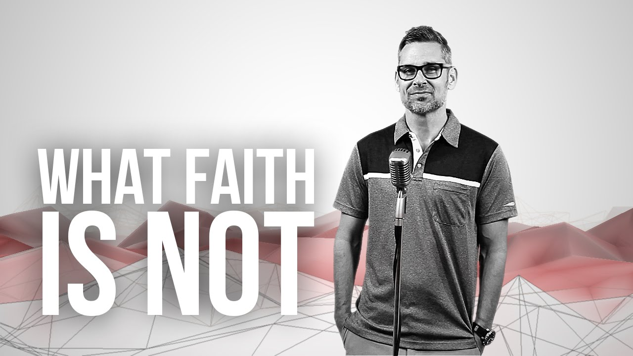 786.-What-Faith-Is-Not
