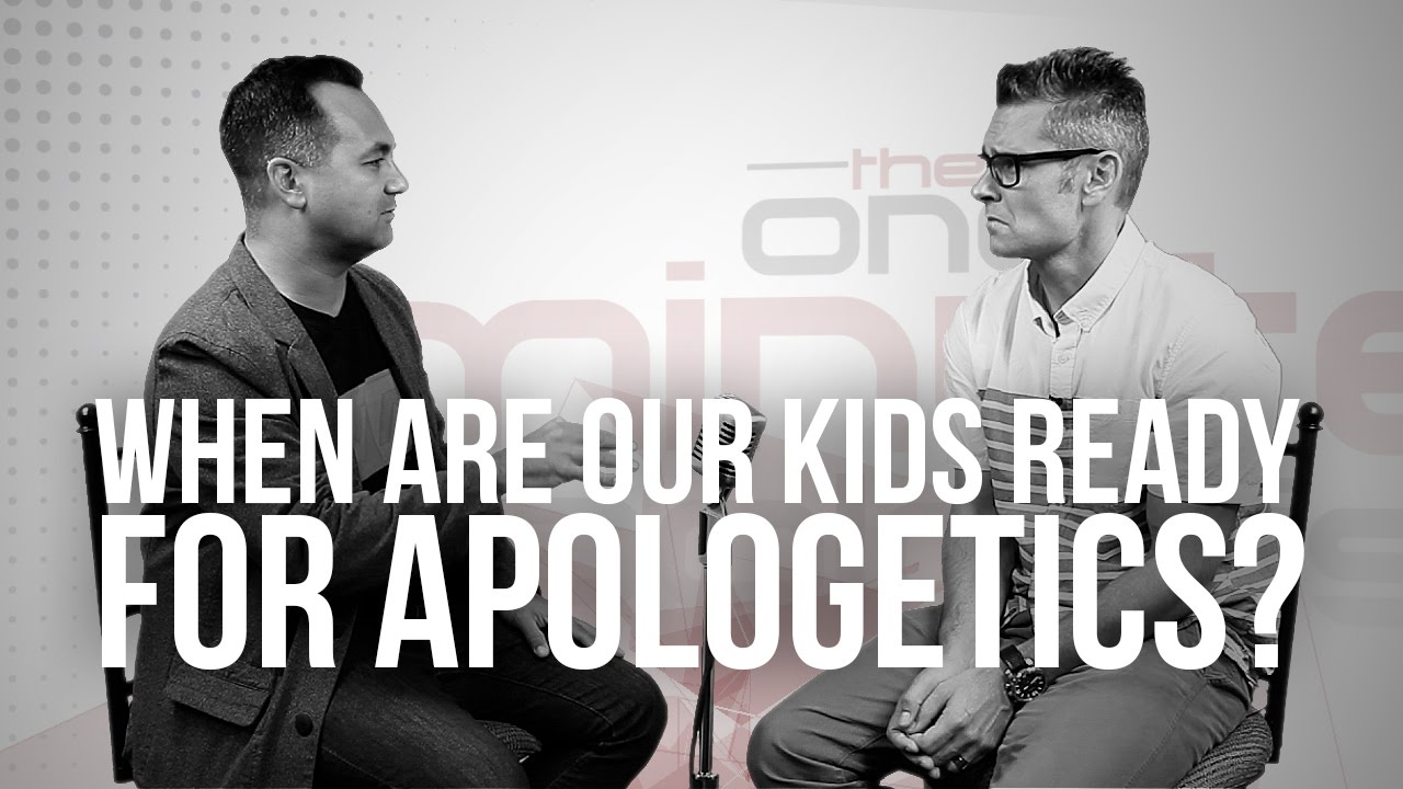 791.-When-Are-Our-Kids-Ready-For-Apologetics