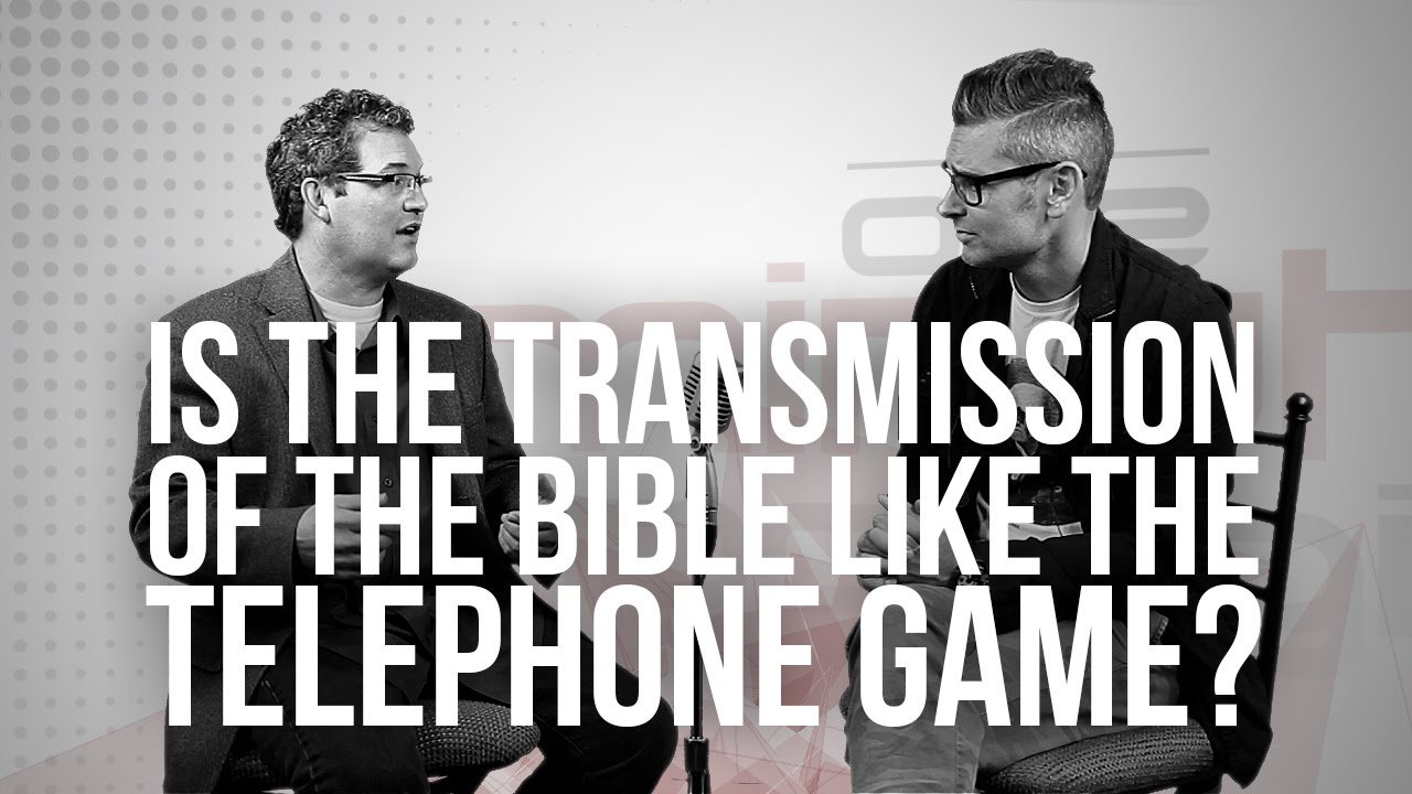 802.-Is-The-Transmission-Of-The-Bible-Like-The-Telephone-Game