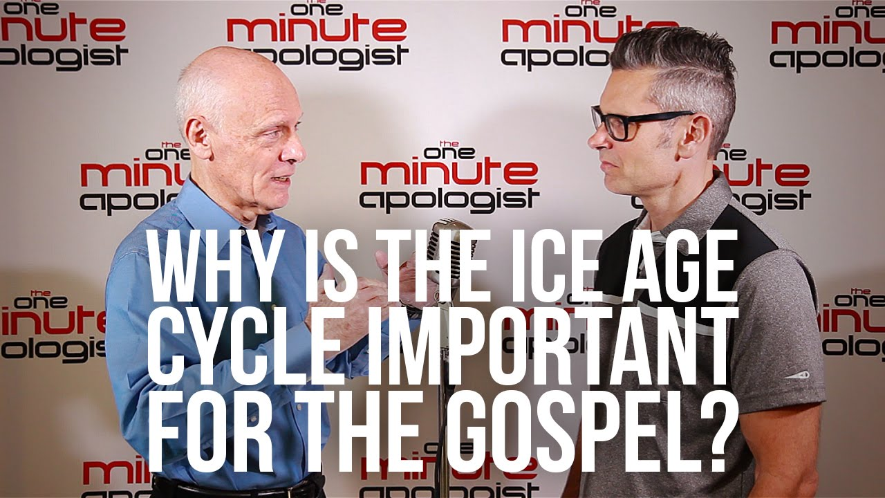 813.-Why-Is-The-Ice-Age-Cycle-Important-For-The-Gospel