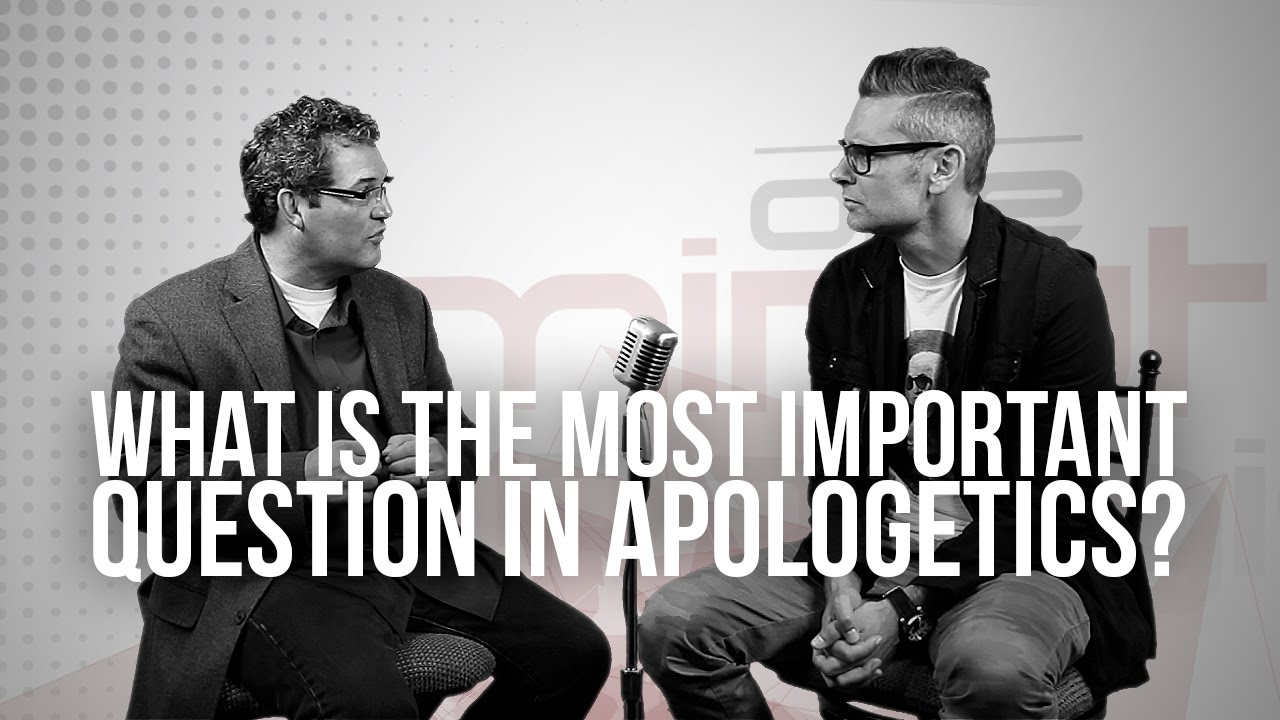 843.-What-Is-The-Most-Important-Question-In-Apologetics