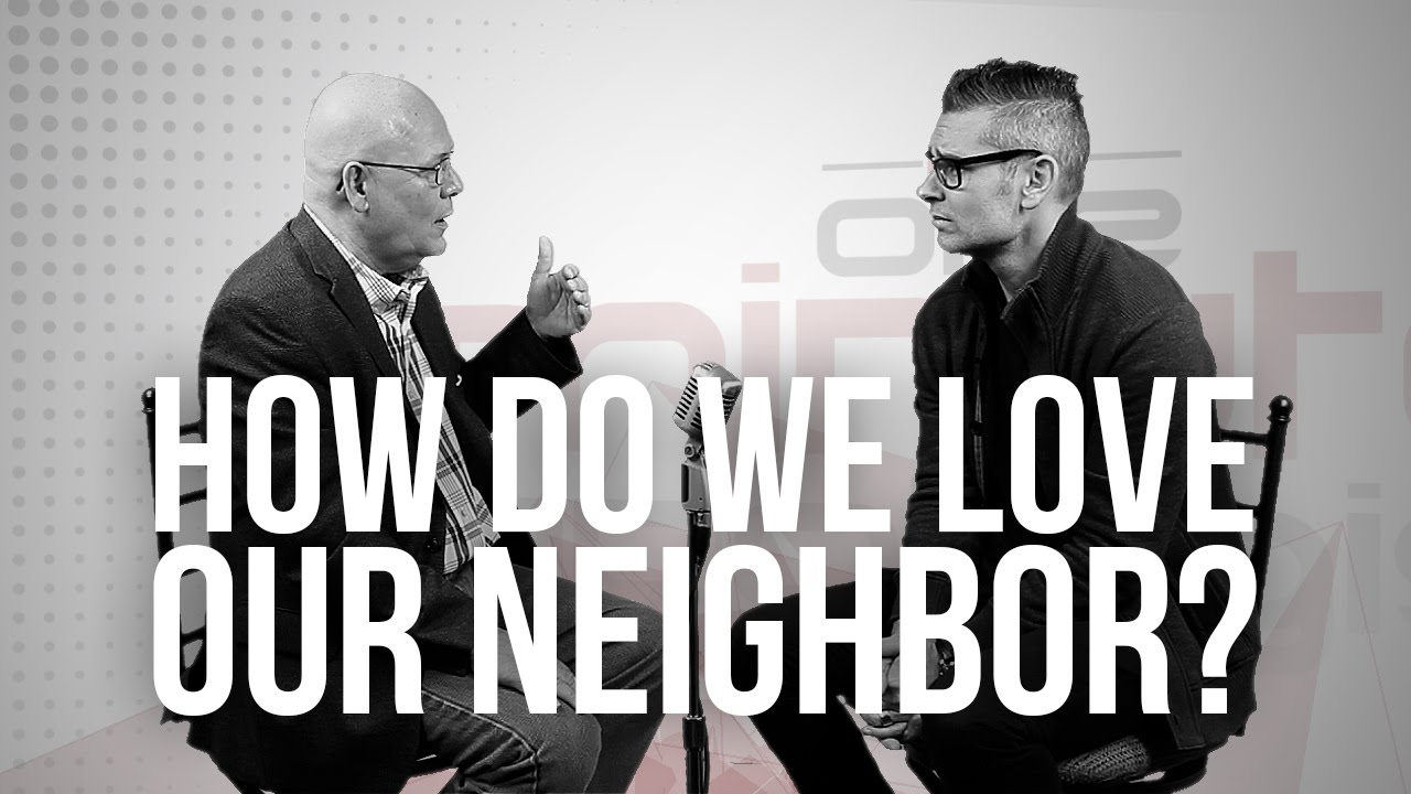 849.-How-Do-We-Love-Our-Neighbor