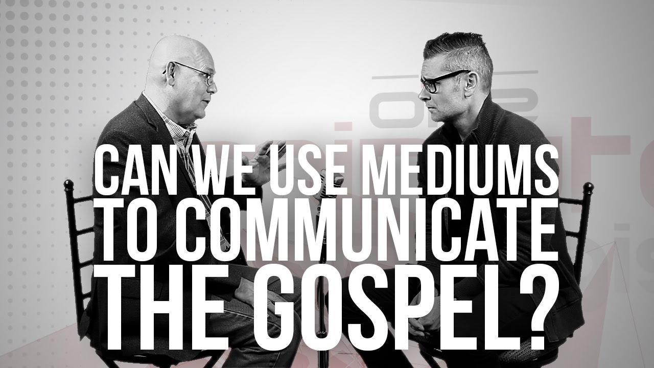 851.-Can-We-Use-Mediums-To-Communicate-The-Gospel