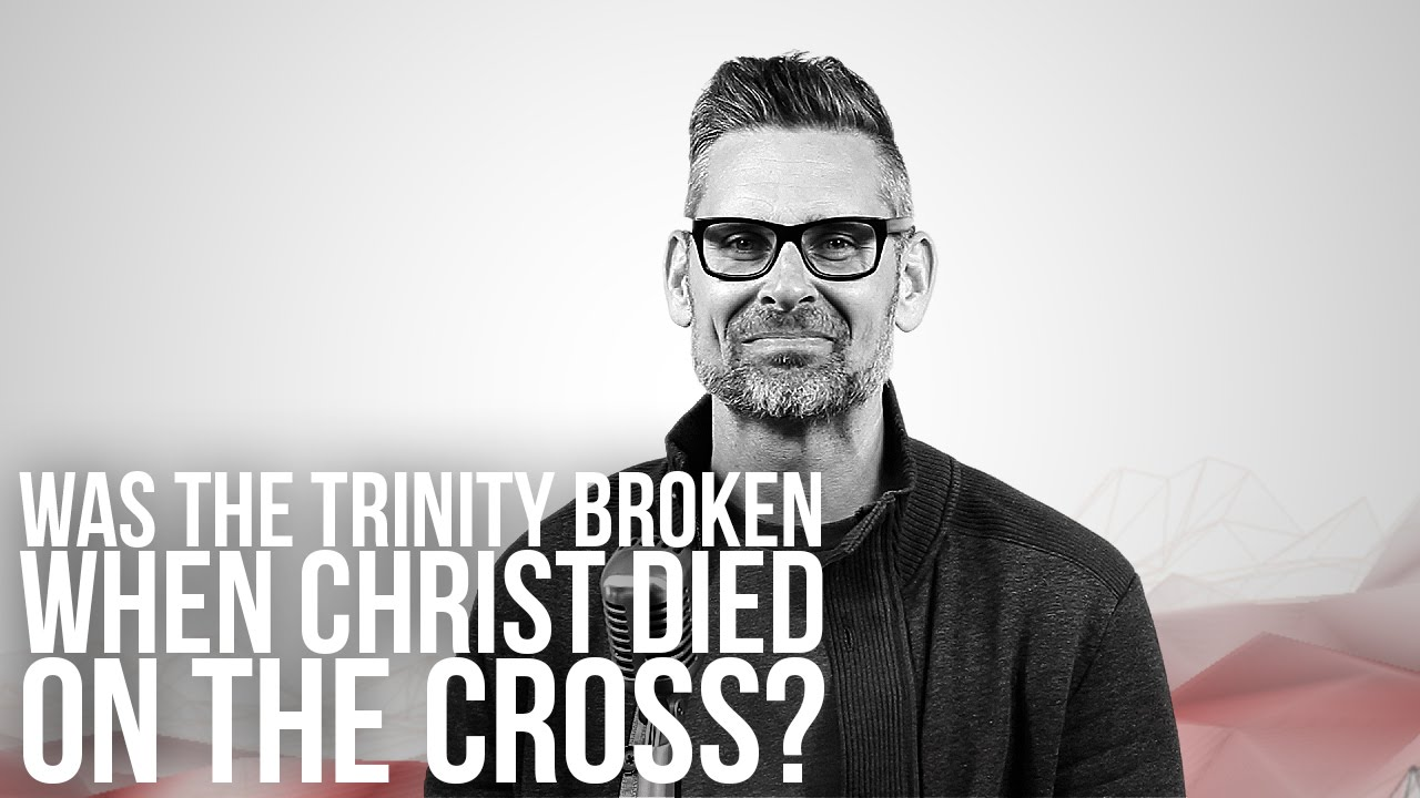 884.-Was-The-Trinity-Broken-When-Christ-Died-On-The-Cross