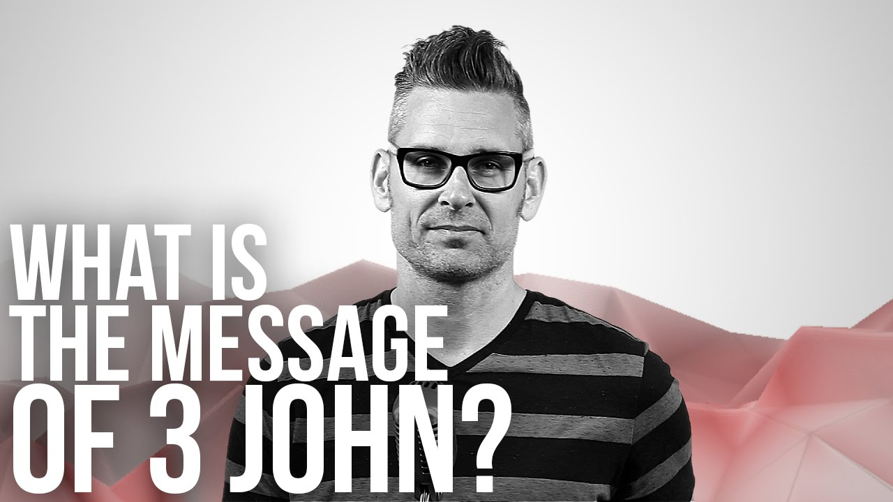 888.-66-Books-What-Is-The-Message-Of-3-John