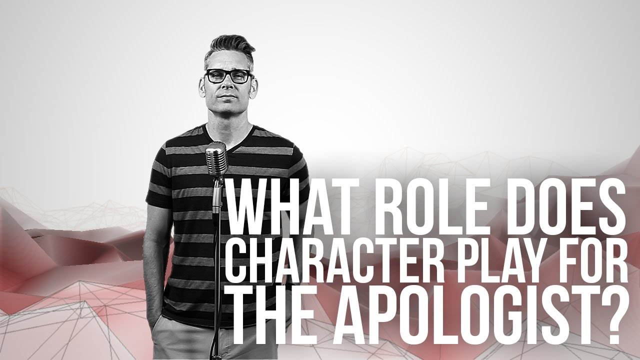 895.-What-Role-Does-Character-Play-For-The-Apologist