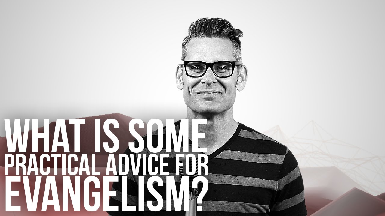 898.-What-Is-Some-Practical-Advice-For-Evangelism