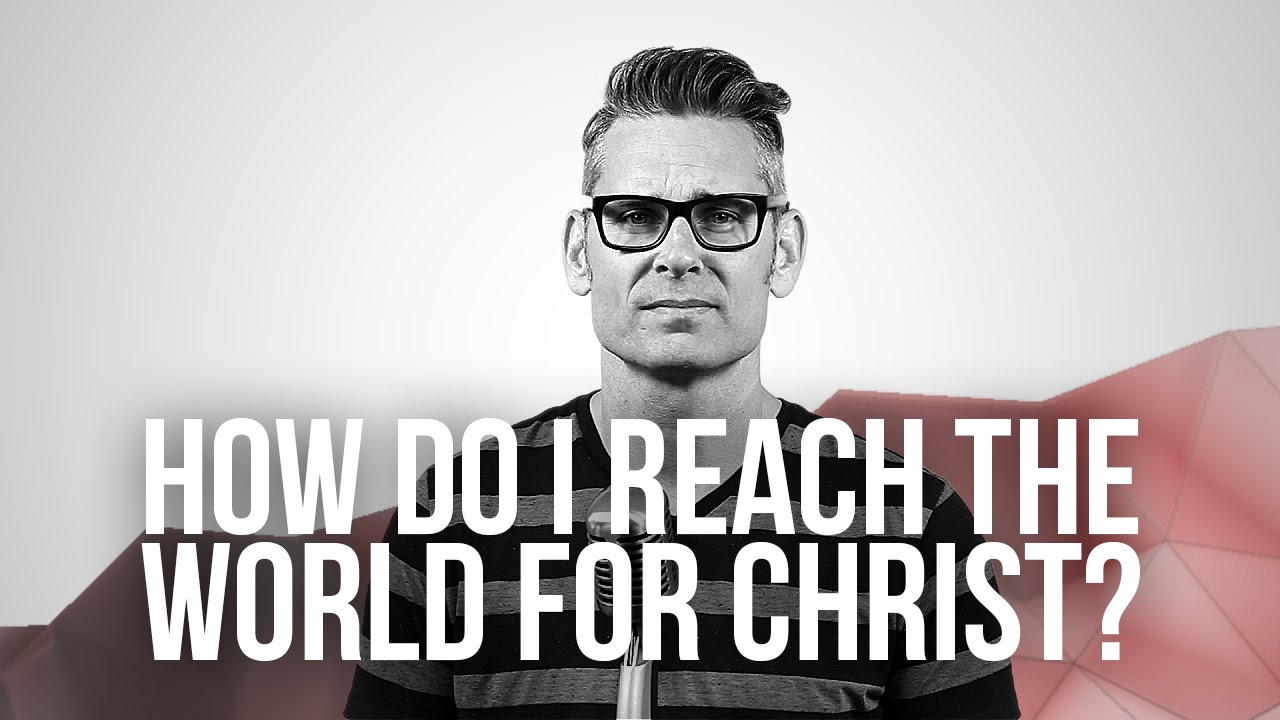 900.-How-Do-I-Reach-The-World-For-Christ