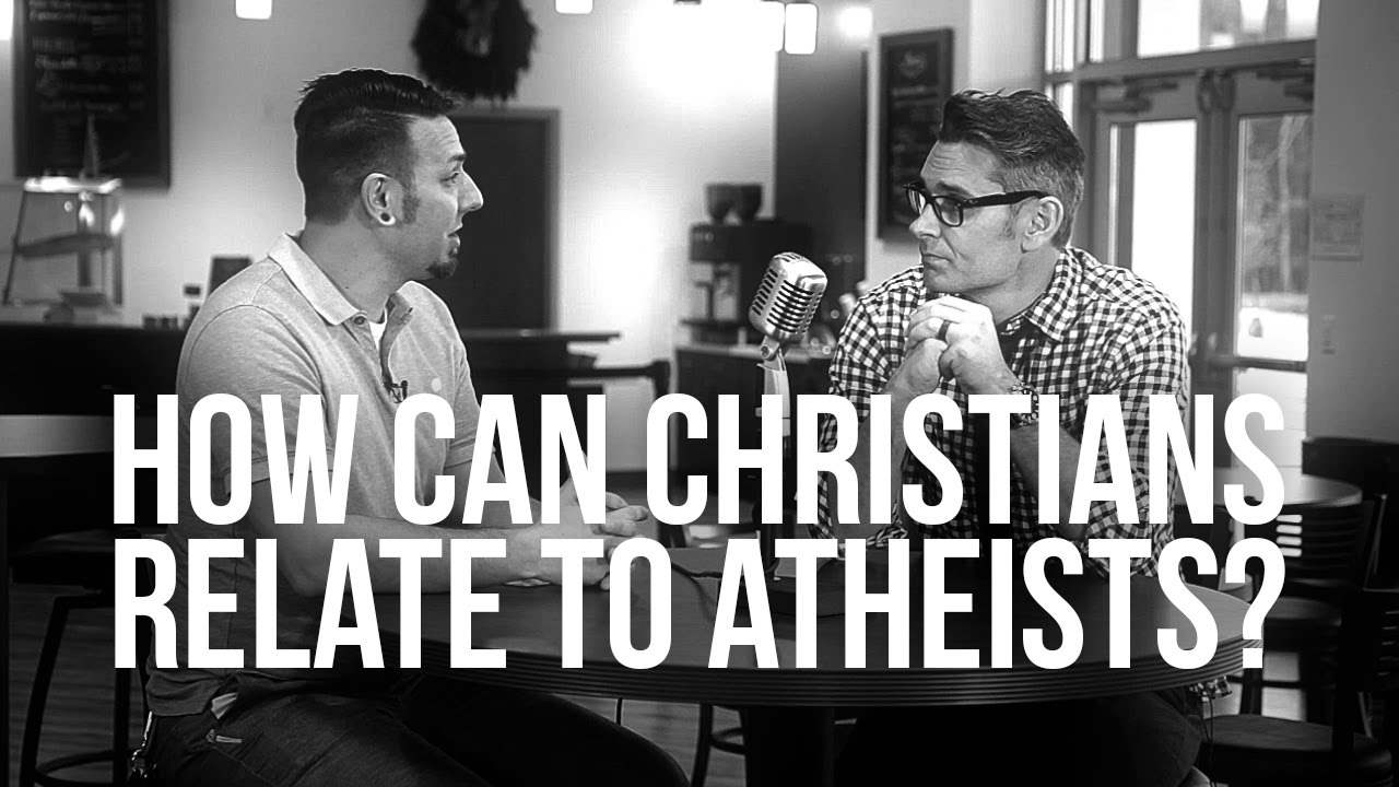 922.-How-Can-Christians-Relate-To-Atheists