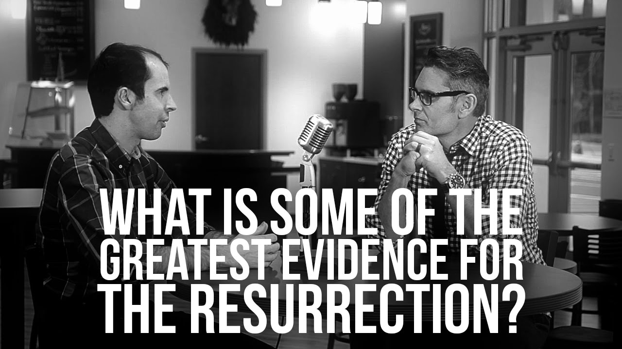 930.-What-Is-Some-Of-The-Greatest-Evidence-For-The-Resurrection