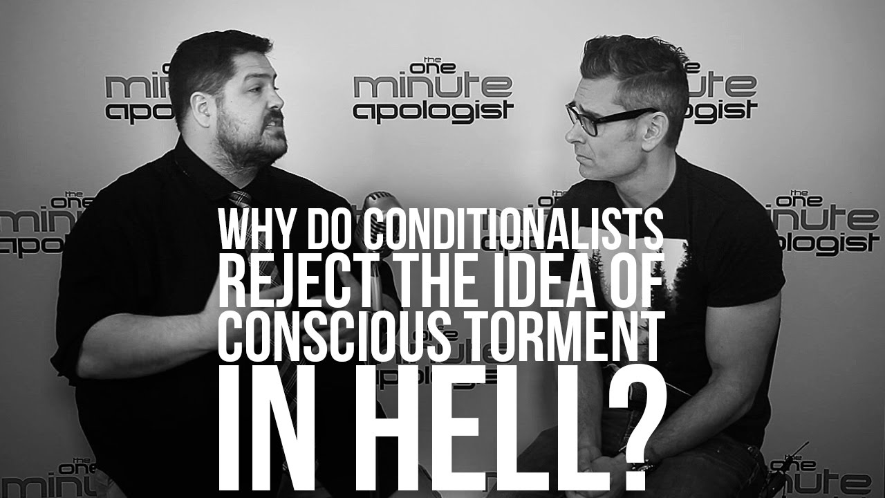 933.-Why-Do-Conditionalists-Reject-The-Idea-Of-Conscious-Torment-In-Hell