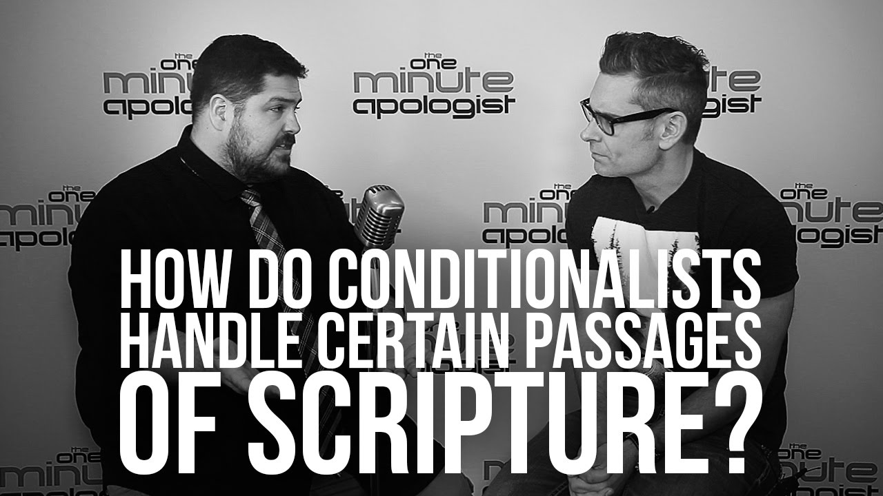 942.-How-Do-Conditionalists-Handle-Certain-Passages-Of-Scripture