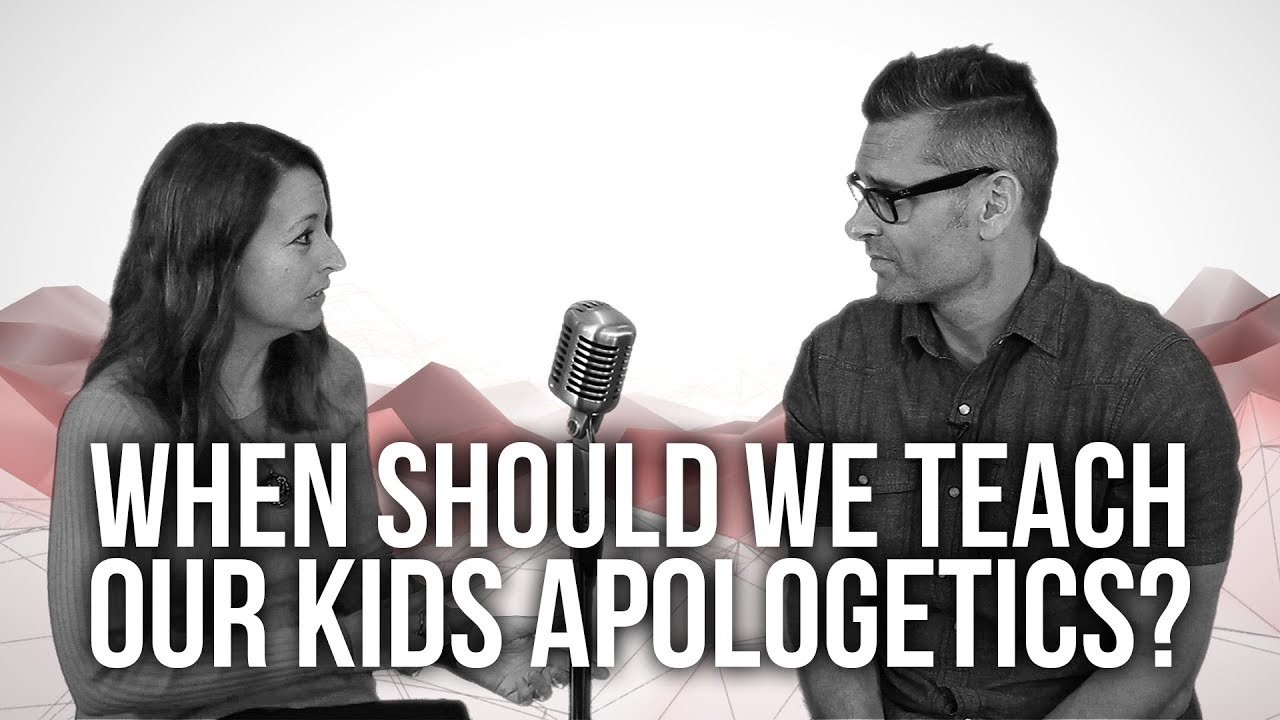 962.-When-Should-We-Teach-Our-Kids-Apologetics