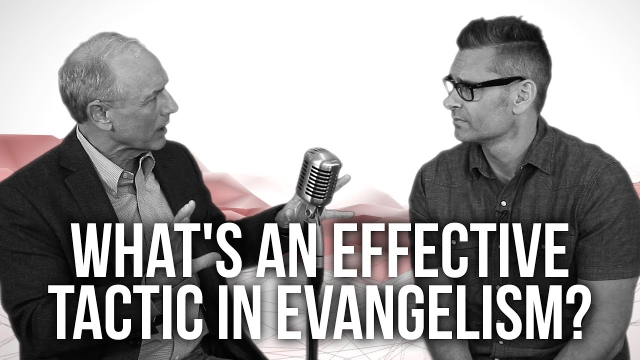 967.-Whats-An-Effective-Tactic-In-Evangelism