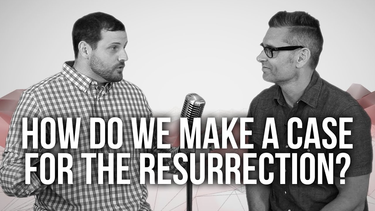 975.-How-Do-We-Make-A-Case-For-The-Resurrection