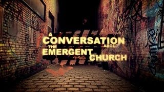 A-Conversation-About-The-Emergent-Church