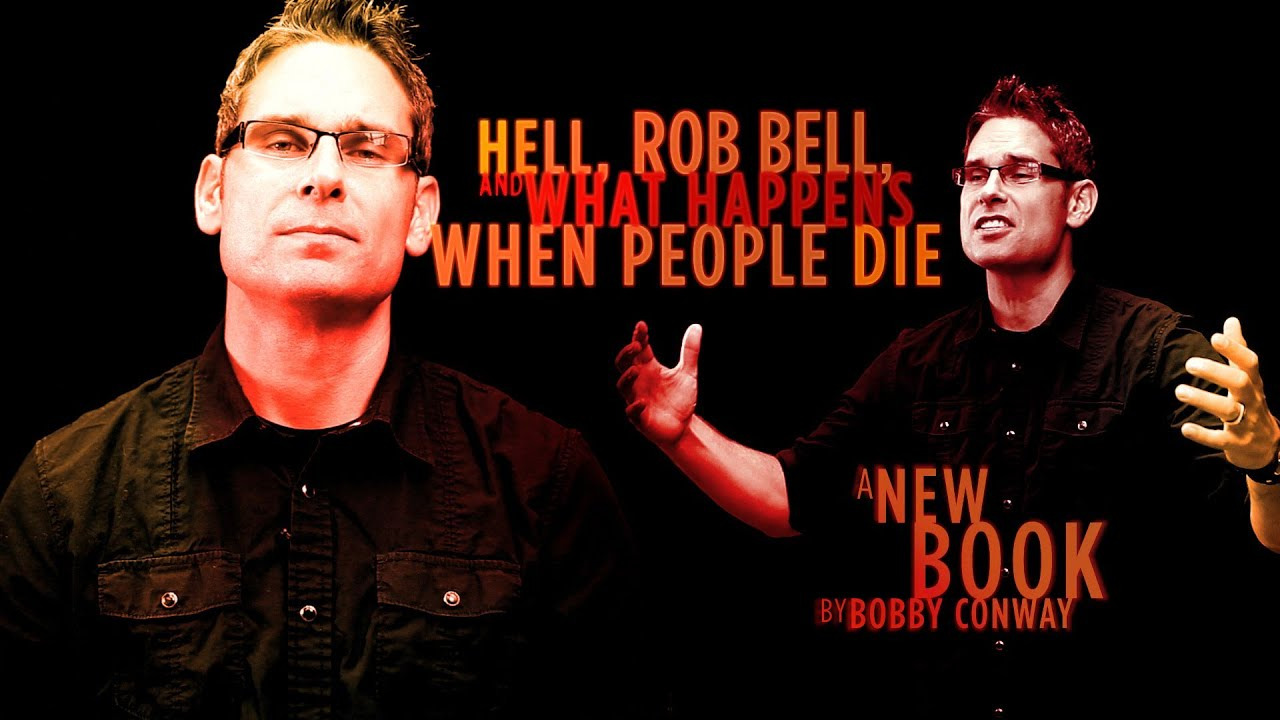 Bobbys-Book-Promo-Video-Hell-Rob-Bell-What-Happens-When-People-Die
