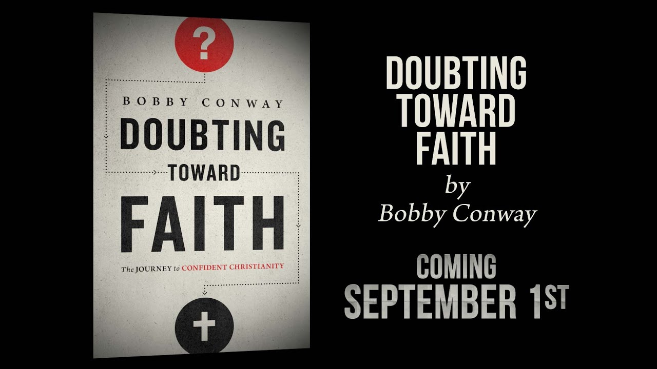 DOUBTING-TOWARD-FAITH-by-Bobby-Conway-COMING-9115