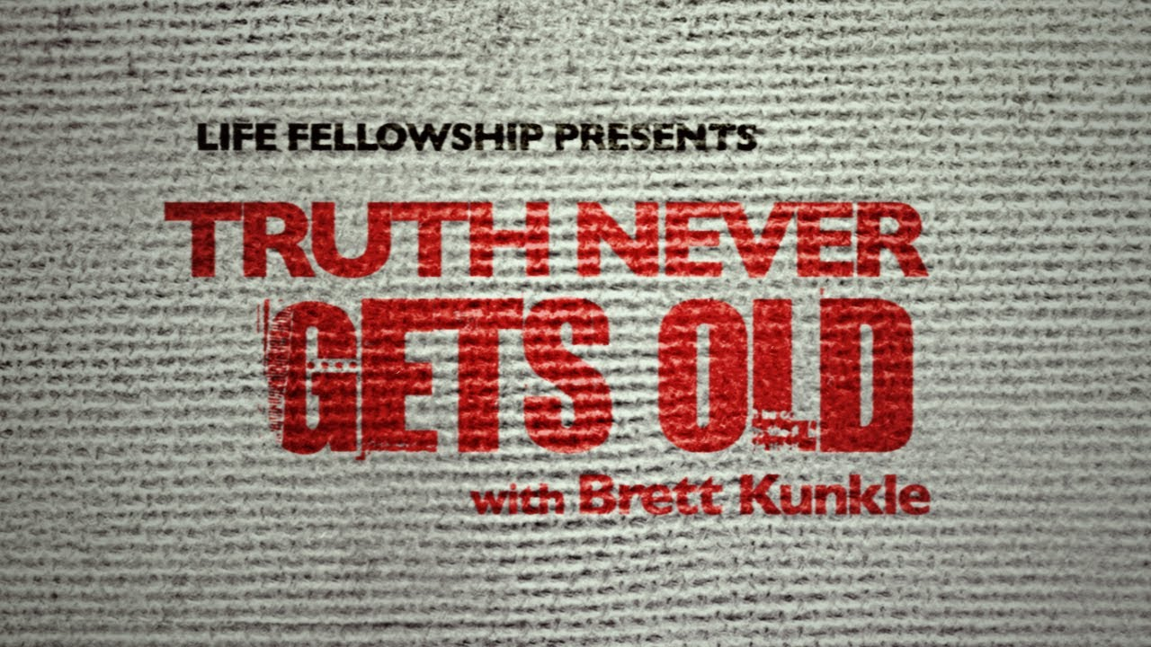 TRUTH-NEVER-GETS-OLD-with-Brett-Kunkle