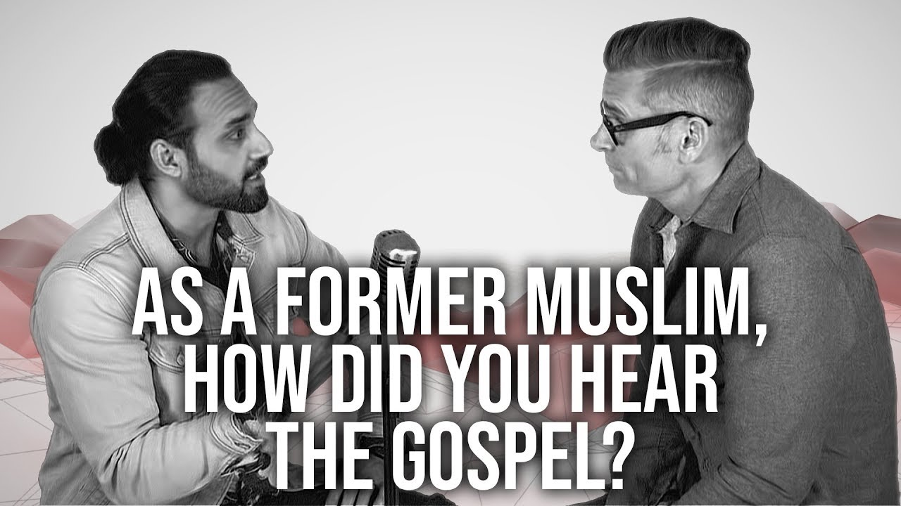 998.-As-A-Former-Muslim-How-Did-You-Hear-The-Gospel-Naeem-Fazal